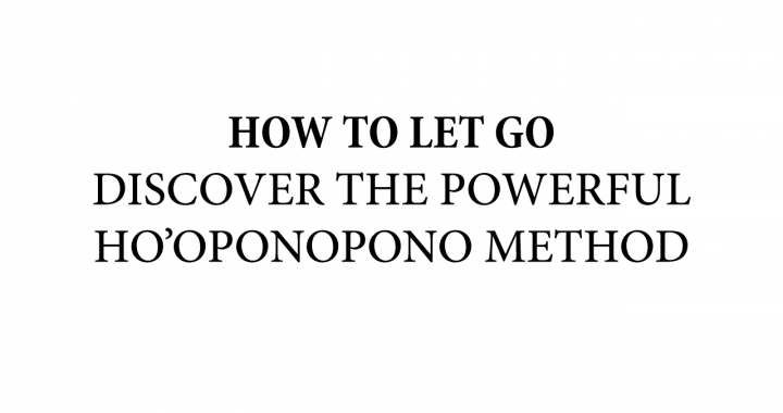 How to let go using the hooponopono method